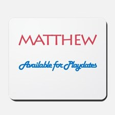 Matthew - Available for Playd Mousepad