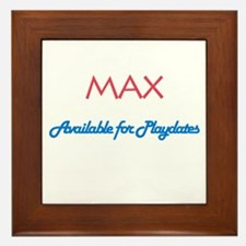 Max - Available for Playdates Framed Tile