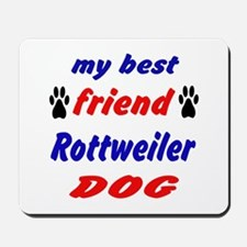 My Best Friend Rottweiler Dog Mousepad