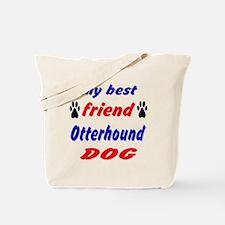 My Best Friend Otterhound Dog Tote Bag