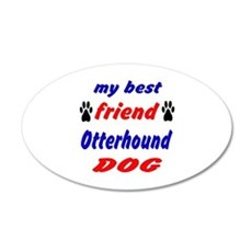My Best Friend Otterhound Do Wall Decal