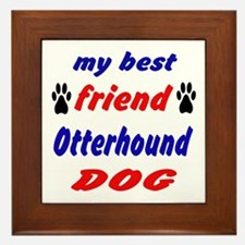My Best Friend Otterhound Dog Framed Tile