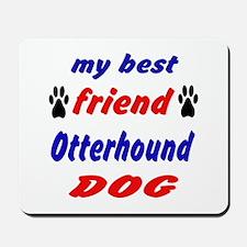 My Best Friend Otterhound Dog Mousepad