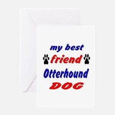 My Best Friend Otterhound Dog Greeting Card