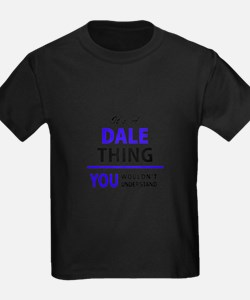 It's DALE thing, you wouldn't understand T-Shirt