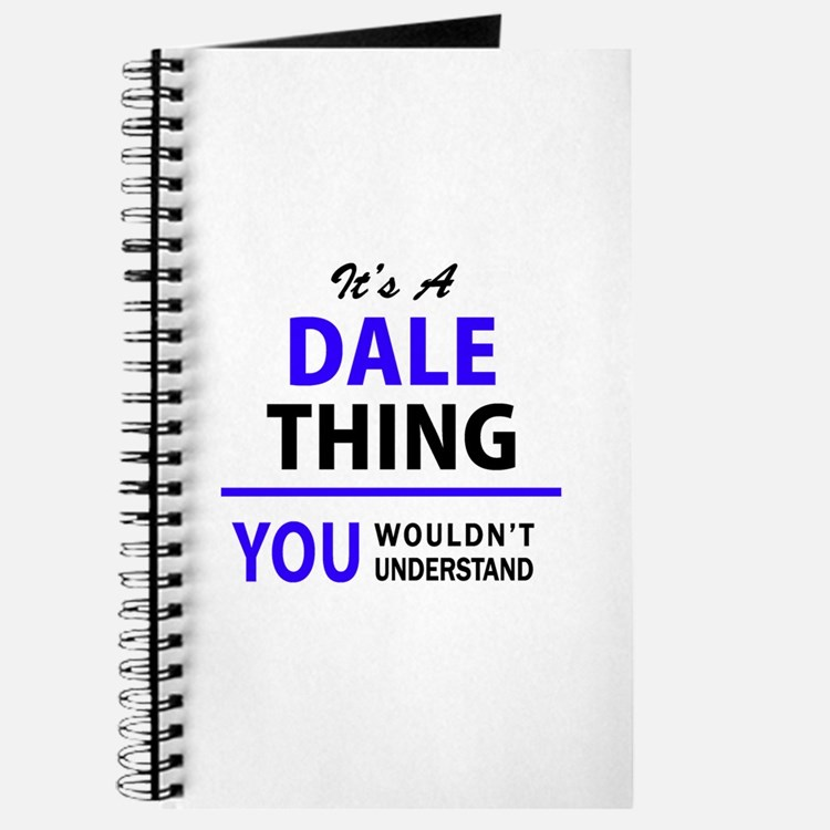 It's DALE thing, you wouldn't understand Journal