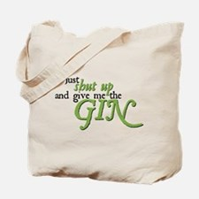 Just Give Me The Gin Tote Bag