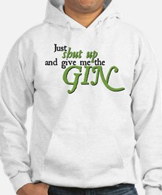 Just Give Me The Gin Hoodie