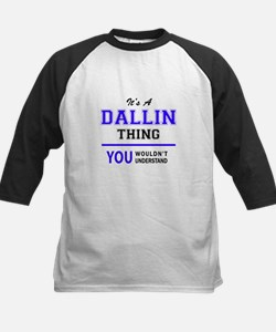 It's DALLIN thing, you wouldn't un Baseball Jersey