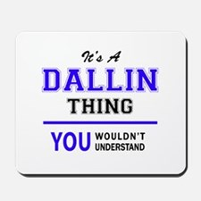 It's DALLIN thing, you wouldn't understa Mousepad