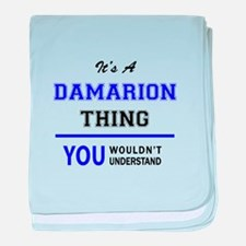 It's DAMARION thing, you wouldn't und baby blanket