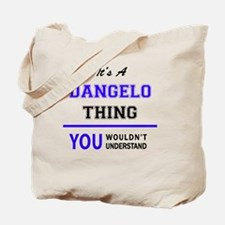 It's DANGELO thing, you wouldn't understa Tote Bag