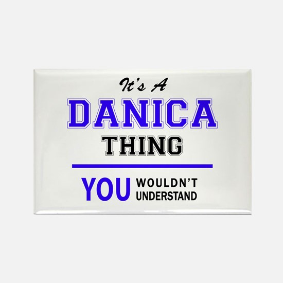 It's DANICA thing, you wouldn't understand Magnets