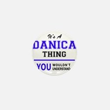 It's DANICA thing, you wouldn't unders Mini Button