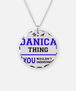 It's DANICA thing, you would Necklace