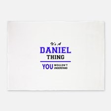 It's DANIEL thing, you wouldn't und 5'x7'Area Rug