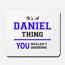 It's DANIEL thing, you wouldn't understa Mousepad