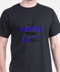 It's DANYEL thing, you wouldn't understand T-Shirt