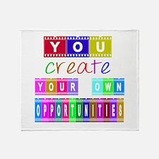 You Create Your Own Opportunities De Throw Blanket