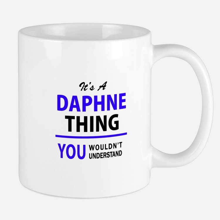 It's DAPHNE thing, you wouldn't understand Mugs