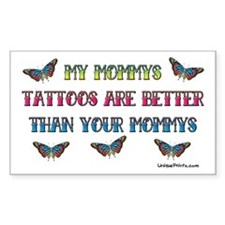 (TATTOO) MY MOMMYS ARE BETTER Sticker (Rectangular