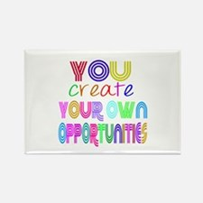 You Create Your Own Opportunities Rectangle Magnet
