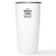 It's DARIUS thing, you Travel Mug