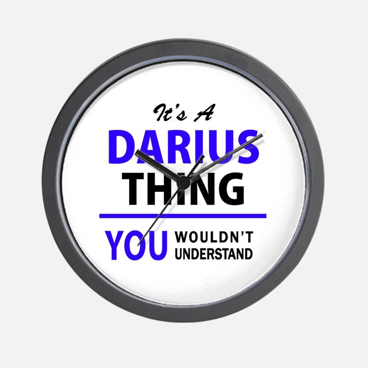 It's DARIUS thing, you wouldn't underst Wall Clock