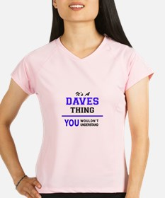It's DAVES thing, you woul Performance Dry T-Shirt