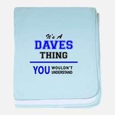 It's DAVES thing, you wouldn't unders baby blanket