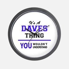 It's DAVES thing, you wouldn't understa Wall Clock