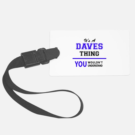It's DAVES thing, you wouldn't u Luggage Tag