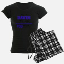 It's DAVES thing, you wouldn Pajamas