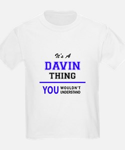 It's DAVIN thing, you wouldn't understand T-Shirt