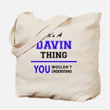 It's DAVIN thing, you wouldn't understand Tote Bag