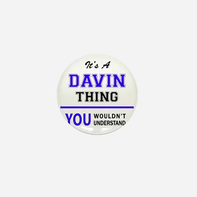It's DAVIN thing, you wouldn't underst Mini Button