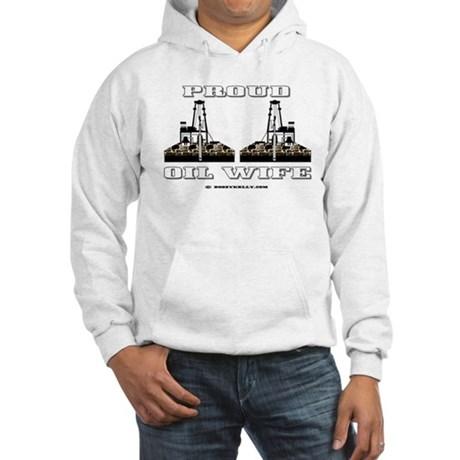 Proud Oil Wife Hooded Sweatshirt
