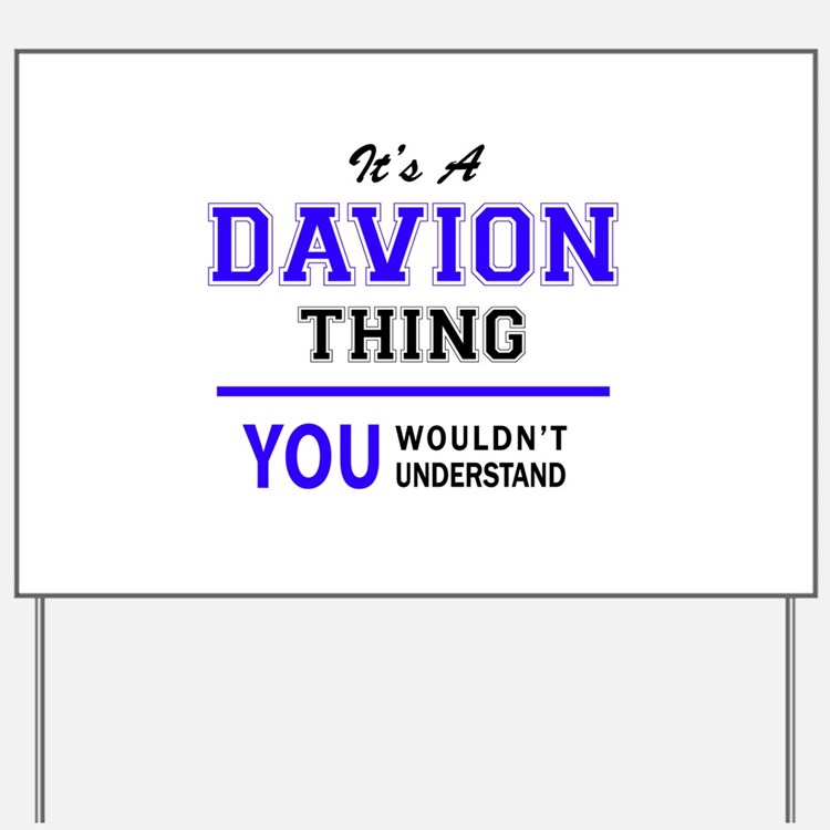 It's DAVION thing, you wouldn't understa Yard Sign