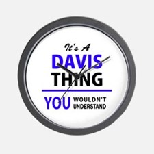 It's DAVIS thing, you wouldn't understa Wall Clock