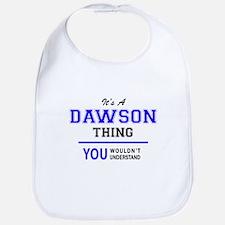It's DAWSON thing, you wouldn't understand Bib