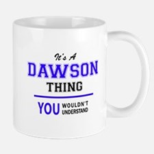 It's DAWSON thing, you wouldn't understand Mugs