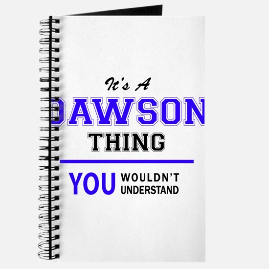 It's DAWSON thing, you wouldn't understand Journal