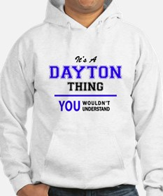 It's DAYTON thing, you wouldn't Hoodie
