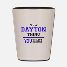 It's DAYTON thing, you wouldn't underst Shot Glass