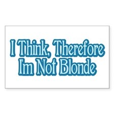 I Think, Therefore I'm Not Bl Sticker (Rectangular