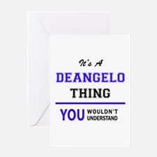 It's DEANGELO thing, you wouldn't u Greeting Cards