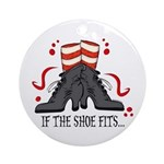 If The Shoe Fits Ornament (Round)