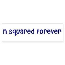 N Squared Forever Bumper Bumper Sticker