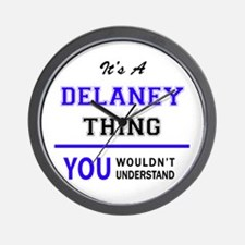 It's DELANEY thing, you wouldn't unders Wall Clock