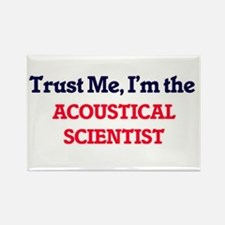 Trust me, I'm the Acoustical Scientist Magnets